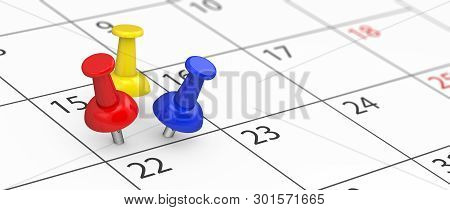 Business Time Management, Deadline And Events Planning Concept With 3 Colorful Push Pins On A Calend