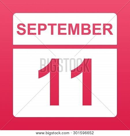 September 11. White Calendar On A  Colored Background. Day On The Calendar. Eleventh Of September. R