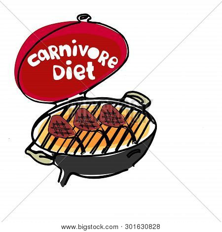 Concept Of Carnivore, All-meat Diet. Hand Drawn Bbq Stove With Hand-lettered Words Carnivore Diet On