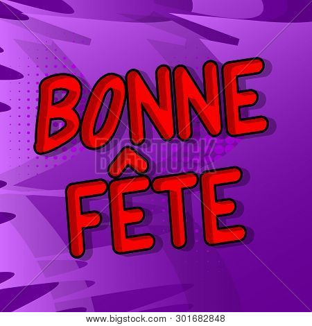 Bonne Fete (have A Good Celebration In Franch And Happy Birthday In Canada) Vector Comic Book Words.