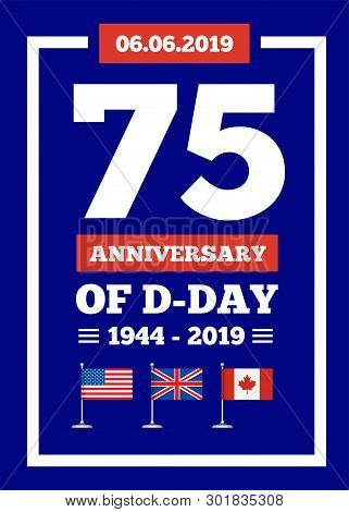 D-day 75th Anniversary Of The Naval Landing Operation During The Second World War By The Forces Of T