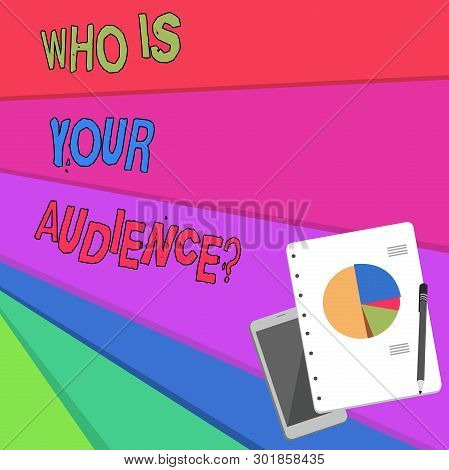 Handwriting Text Who Is Your Audience Question. Concept Meaning Who Is Watching Or Listening To It.