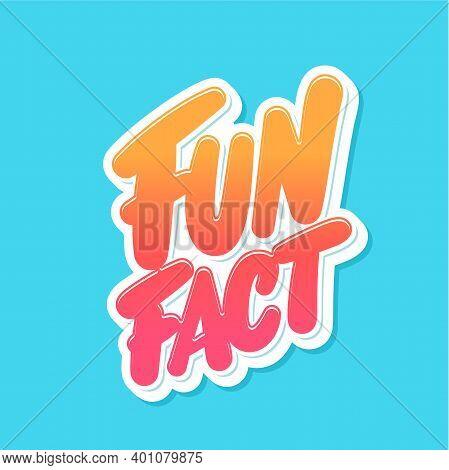 Fun Fact. Vector Lettering Banner. Vector Illustration.