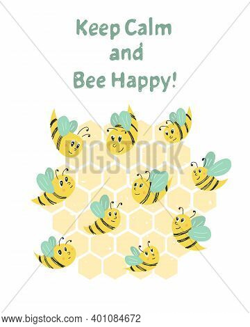 Vector Illustration Cute Postcard With Bees. Composition With Words Keep Calm And Bee Happy. Creativ