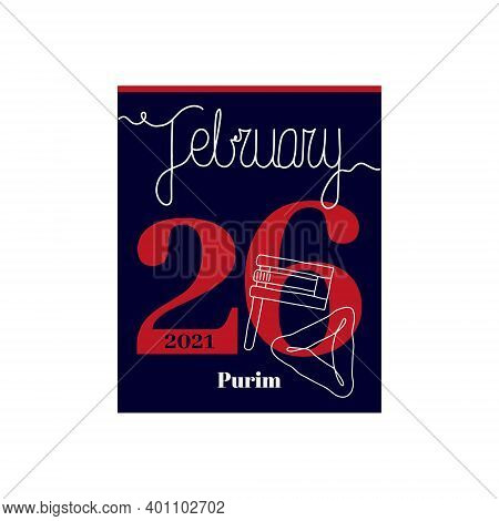 Calendar Sheet, Vector Illustration On The Theme Of Purim Day On February 26 2021. Decorated With A