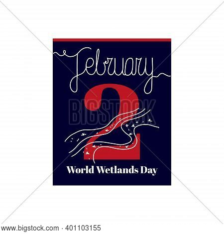Calendar Sheet, Vector Illustration On The Theme Of World Wetlands Day On February 2. Decorated With