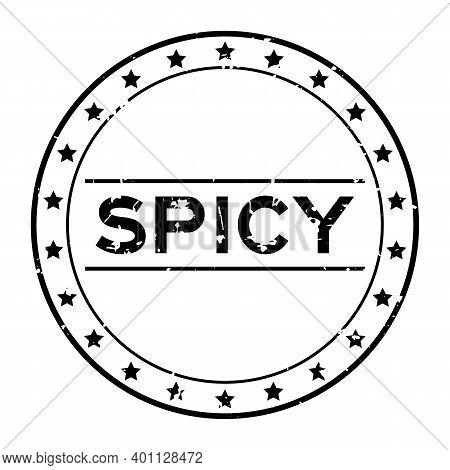 Grunge Black Spicy Word Round Rubber Seal Stamp On White Background