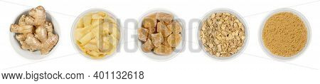 Processed Ginger Root In White Bowls, Over White. Fresh Rhizomes, Pickled And Candied, Dried And Gro