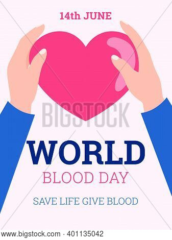 World Blood Day. Poster With Human Hands Holding The Heart. Concept Of Awareness About Donate Blood