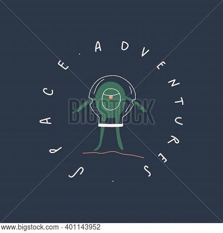 Alien In The Spacesuit. Handwritten Text Space Adventures. Vector Illustration