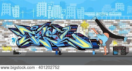 Streetart Graffiti Wall And B Boy Dancing Against The Background Of