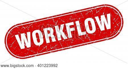 Workflow Sign. Workflow Grunge Red Stamp. Label