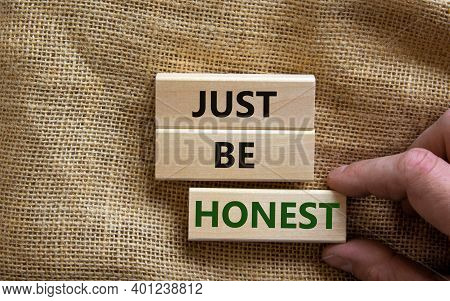 Just Be Honest Symbol. Concept Words 'just Be Honest' On Wooden Blocks On A Beautiful Canvas Backgro