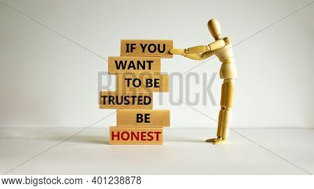 Be Honest Symbol. Wooden Blocks With Words 'if You Want To Be Trusted Be Honest'. Wooden Model Of Hu