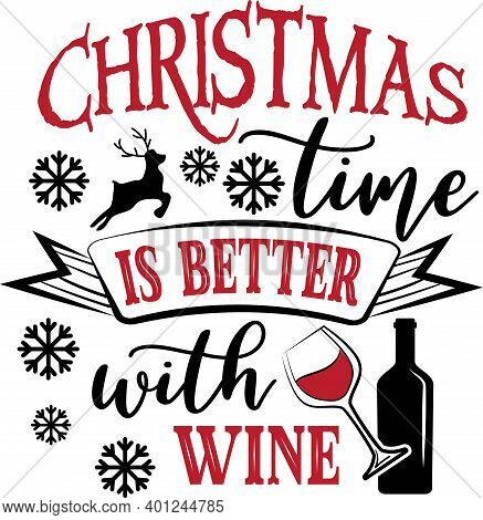 Christmas Time Is Better With Wine Quote