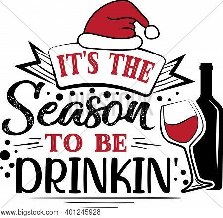 It S The Season To Be Drinkin Quote