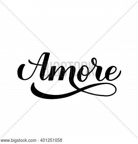 Amore Calligraphy Hand Lettering. Love Inscription In Italian. Valentines Day Typography Poster. Vec