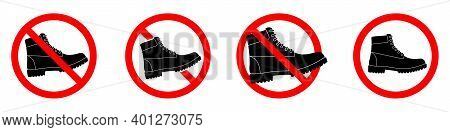 Ban Boots Icons. Hiking Boots Prohibition Sign. Set Of Stop Signs. Vector Illustration. The Hiking B