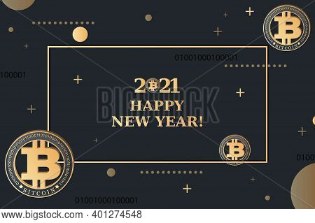 Bitcoin. Greeting Card, Poster. 2021. Happy New Year. Merry Christmas. Crypto Currency Coin
