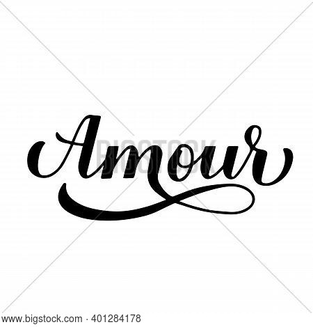 Amour Calligraphy Hand Lettering. Love Inscription In French. Valentines Day Typography Poster. Vect