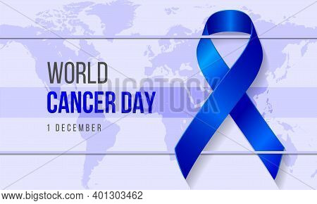 Realistic World Cancer Day Background With Ribbon Symbol And Earth. Vector Illustration For World Br