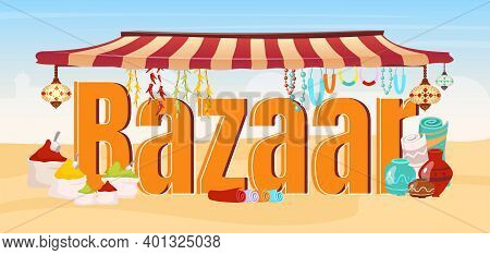 Bazaar Word Concepts Flat Color Vector Banner. Oriental Marketplace With , Souvenirs. Arabic, Asian