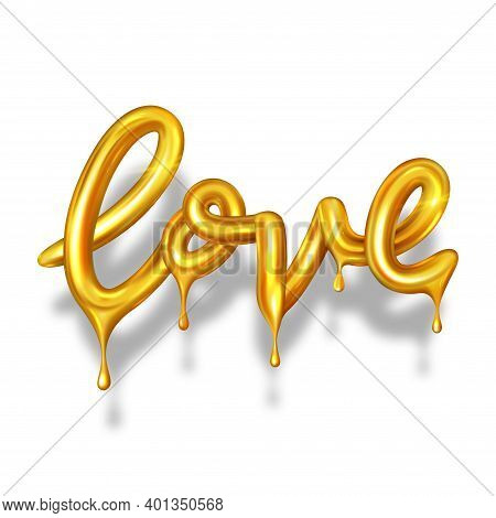 Realistic Gold Dripping Word Love. Vector Illustration With 3d Golden Dripping Letters Isolated On W
