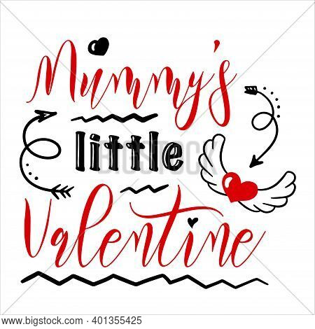 Hand Lettering Quote For Baby Mummys Little Valentine Day. Vector Calligraphy Illustration In Red An