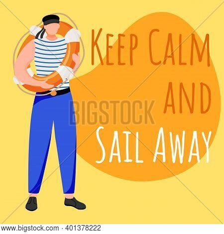 Keep Calm And Sail Away Social Media Post Mockup. Sailor, Crew Member. Maritime Phrase. Web Banner D