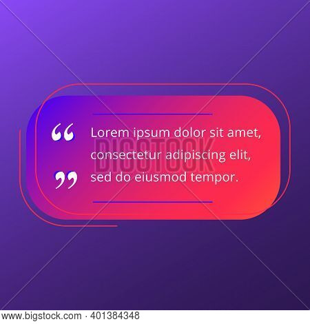 Quote Blank Frame Vector Template. Blue, Purple And Pink Gradient Speech Bubble. Quotation, Citation