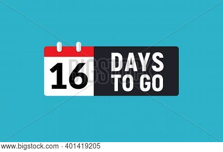 16 Days To Go Last Countdown Icon. Sixteen Days Go Sale Price Offer Promo Deal Timer, 16 Days Only