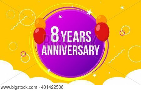8 Anniversary Hapy Birthday First Invitation Celebration Party Card Event. 8th Anniversary Template