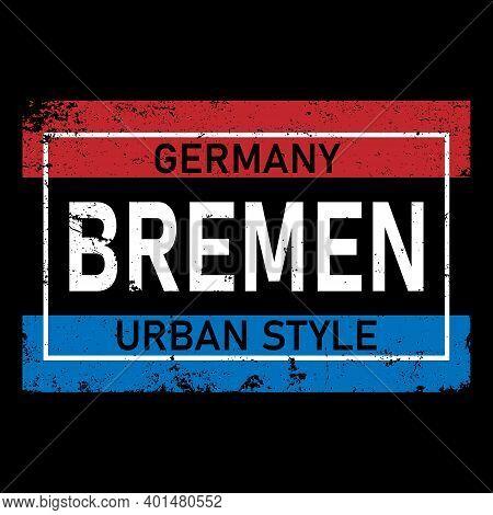 Bremen City Vector Lettering In German, Its German Name Of Bremen. German City Name And City Spellin