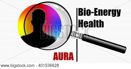Poster Bio-energy Health Aura. Magnifying Glass And Aura Around A Person.