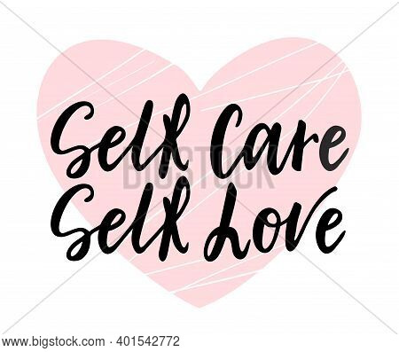 Self Care Self Love. Love Yourself Quote. Modern Calligraphy Text Of Taking Care Of Yourself. Design
