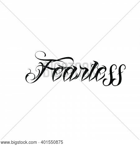 Fearless, Christian Faith, Typography For Print Or Use As Poster, Card, Flyer Or T Shirt