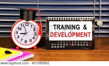 Training And Development. Text Inscription On The Calendar. Planning A Personal Growth Program And I