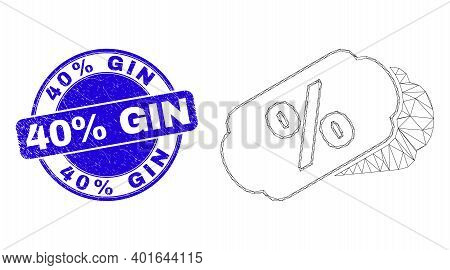 Web Mesh Percent Tags Pictogram And 40 Percents Gin Seal. Blue Vector Rounded Grunge Seal Stamp With