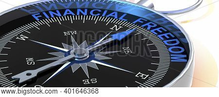 Compass Needle Pointing To Word Financial Freedom, 3d Rendering