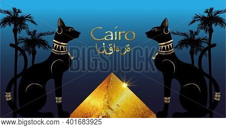 Egyptian Cats And Antique Pyramid. Bastet, Ancient Egypt Goddess And Palms, Statue Profile With Phar
