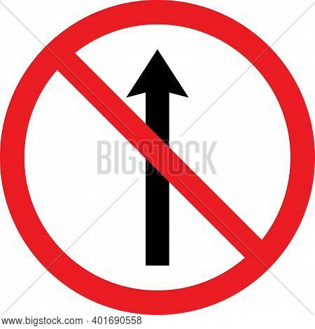 No Entry Traffic Sign. Vehicles Not Allowed To Go Straight.