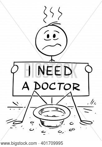 Vector Cartoon Stick Figure Illustration Of Sick Or Ill Beggar Man Begging For Money To Pay A Doctor
