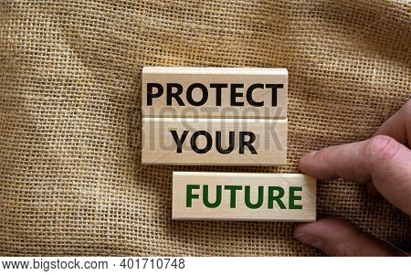 Protect Your Future Symbol. Wooden Blocks With Words 'protect Your Future'. Beautiful Canvas Backgro