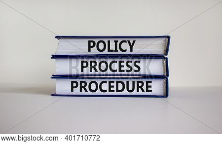 Policy, Process, Procedure Symbol. Books With Words 'policy, Process, Procedure' On Beautiful White