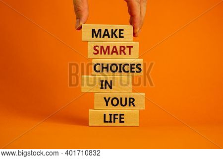 Make Smart Choice Symbol. Concept Words 'make Smart Choice In Your Life' On Wooden Blocks On A Beaut