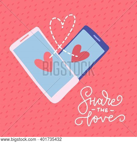 Two Smartphones In Heart Shape, Romantic Card For Valentines Day. Poster With Declaration Of Love. F