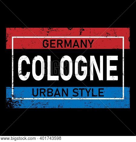 Cologne Typography Design Vector, For T-shirt, Poster And Other Uses