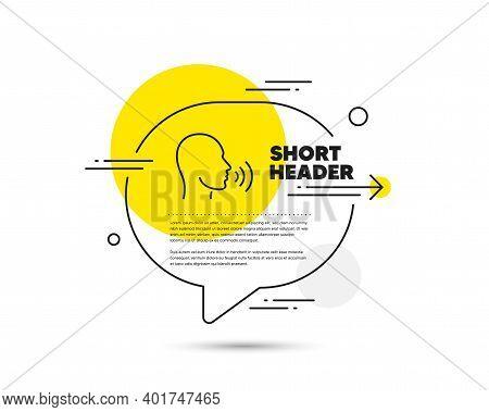 Human Sing Line Icon. Speech Bubble Vector Concept. Talk Sign. Person Speak Symbol. Human Sing Line