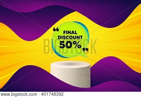 Final Discount Banner. Background With Podium Platform. Sale Sticker Bubble. Coupon Tag Icon. Dotted