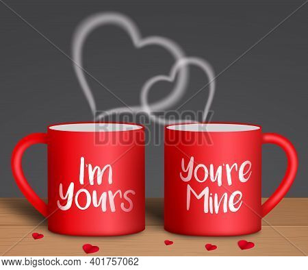 Valentine's Vector Background Design. I'm Yours And You're Mine Text In Red Coffee Mug With Red Pape